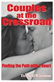 Couples at the Crossroad, Neal Wiseman, 0595296572