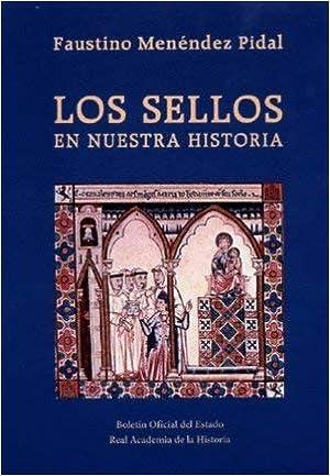 Los sellos en nuestra historia: Amazon.es: Menéndez Pidal ...