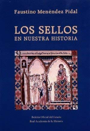 Los sellos en nuestra historia: Amazon.es: Menéndez Pidal, Faustino: Libros