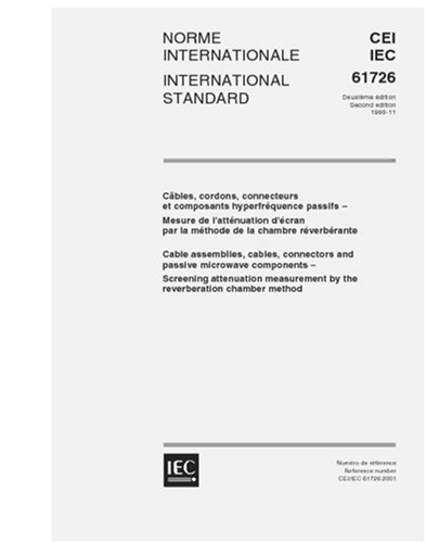 IEC 61726 Ed. 2.0 b:1999, Cable assemblies, cables, connectors and passive microwave components - Screening attenuation measurement by the reverberation chamber method