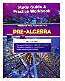 Prentice Hall Pre-Algebra : Study Guide and Practice Workbook, PRENTICE HALL, 0131254545