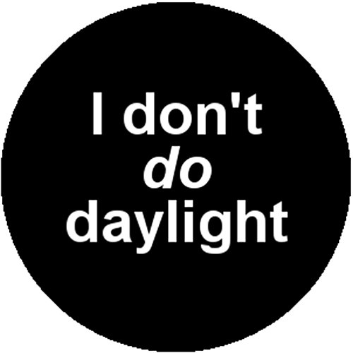 Black Fashion Badge Button I Don't Do Daylight Goth Emo Vampire Geek Nerd Otaku (Vampire Nerd Costumes)