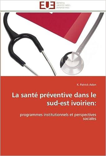 Livre gratuits La santé préventive dans le sud-est ivoirien:: programmes institutionnels et perspectives sociales epub, pdf