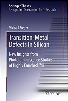 Book Transition-Metal Defects in Silicon: New Insights from Photoluminescence Studies of Highly Enriched 28si (Springer Theses)