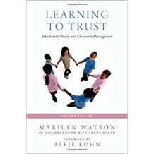 Learning to Trust: Attachment Theory and Classroom Management