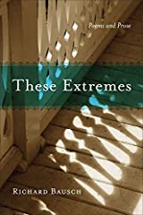 These Extremes: Poems and Prose (Southern Messenger Poets) Kindle Edition