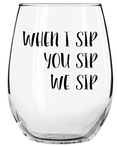 When I Sip You Sip We Sip Funny Libbey Stemless Wine Glass by Momstir - Perfect Gift for Her - Moms, Sisters, Friends, Coworkers, Girlfriends- Gifts for Birthday, Anniversary, Bachelorette Party (Fun Games For A Bachelorette Party At Home)