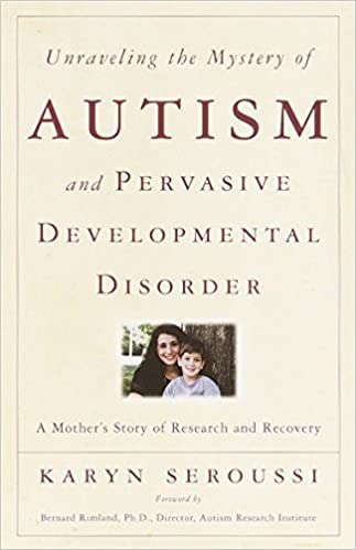 Unraveling the Mystery of Autism and Pervasive Developmental Disorder: A Mother's Story of Research & Recovery - Popular Autism Related Book