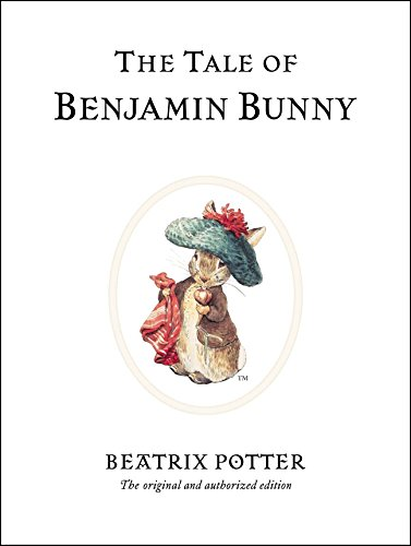 The Tale of Benjamin Bunny (Peter Rabbit) Beatrix Potter Benjamin Bunny