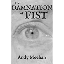 The Damnation of Fist: a Tragedy