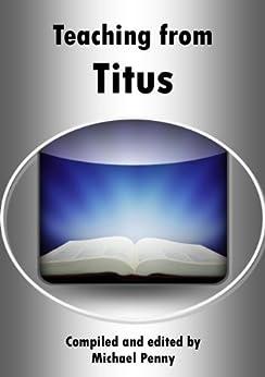 Teaching from Titus by [Penny, Michael, Groves, David, Horobin, Janet, Mwangi, David, Penny, Sylvia, Todman, Julie, Low, Lorraine]