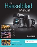 The Hasselblad Manual: A Comprehensive Guide to the