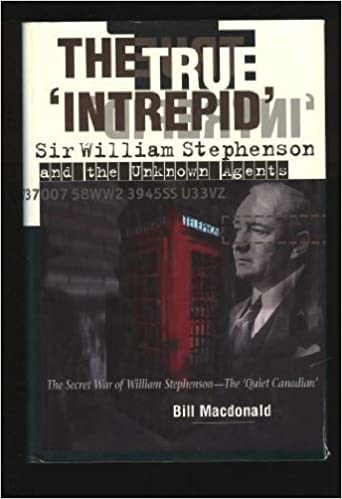 The True Intrepid - Sir William Stephenson and the Unknown Agents