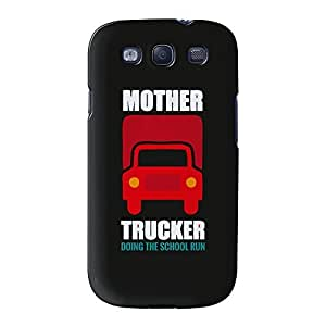 Mother Trucker Full Wrap High Quality 3D Printed Case, Snap-On Cover for Samsung Galaxy S3 by Chargrilled