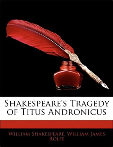 Book Shakespeare's Tragedy of Titus Andronicus by William James Rolfe (2010-02-26)