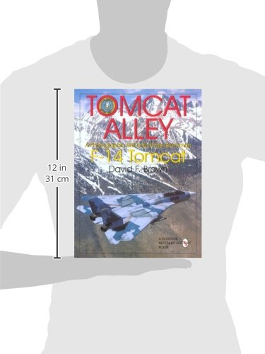 Tomcat Alley: A Photographic Roll Call of the Grumman F-14 Tomcat (Schiffer Military History)