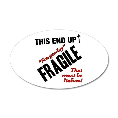 CafePress Fragile Must Be Italian Christmas Story 38.5 X 2 35x21 Oval Wall Decal, Vinyl Wall Peel, Reusable Wall Cling ()