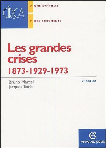 Les grandes crises : 1873-1929-1973-2008 (Économie) (French Edition)