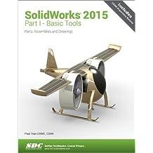 Solidworks 2015 Part I Basic Tools