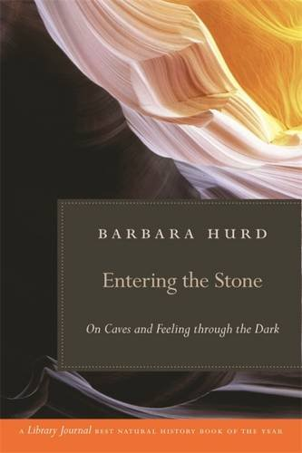 Read Online Entering the Stone: On Caves and Feeling through the Dark pdf