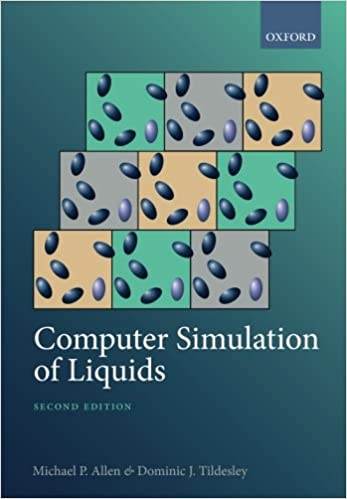 Computer Simulation of Liquids: Michael P  Allen, Dominic J