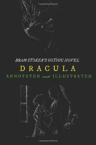 Bram Stokers Dracula Annotated Illustrated