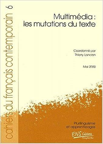 Téléchargement Les cahiers du français contemporain n.6 : multimedia, les mutations du texte pdf ebook