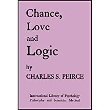 Chance, Love and Logic (1923): Philosophical Essays