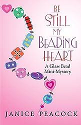 Be Still My Beading Heart: A Glass Bead Mini-Mystery