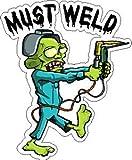 3 - Must Weld Zombie Welder Hard Hat / Helmet Stickers H232