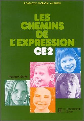 Ebook téléchargements gratuits pour kindle Les Chemins de l'Expression, CE2, travaux écrits in French DJVU 2010024761