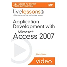 Application Development with Microsoft Access 2007 LiveLessons (Video Training) by Alison Balter (2008-12-24)