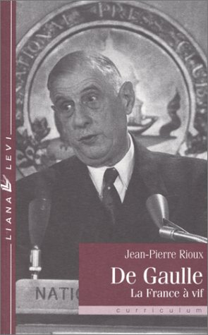 De Gaulle: La France à vif (Curriculum) (French Edition)