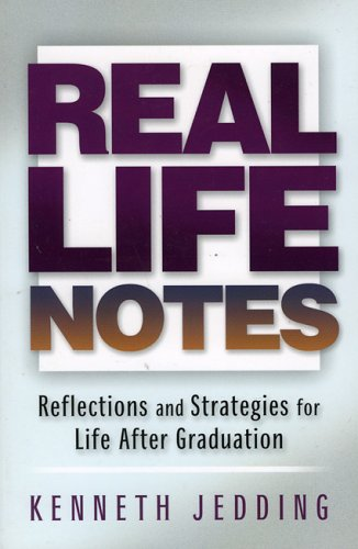 Real Life Notes: Reflections and Strategies for Life After Graduation (The Life Navigator Series)