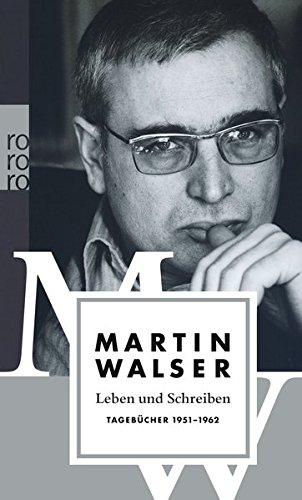 Leben und Schreiben: Tagebücher 1951 - 1962 (Martin Walser: Tagebücher, Band 1)