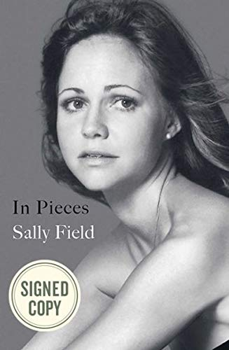 In Pieces AUTOGRAPHED Sally Field (SIGNED BOOK) Hardcover September 18, 2018 Release