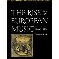 The Rise of European Music, 1380-1500