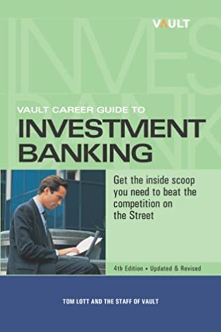 vault career guide to investment banking tom lott 9781581311334 rh amazon com vault career guide to investment banking 2016 pdf vault career guide to investment banking by tom lott