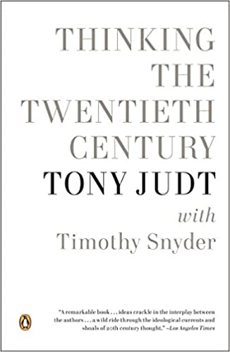 Thinking the Twentieth Century: Tony Judt, Timothy Snyder ...