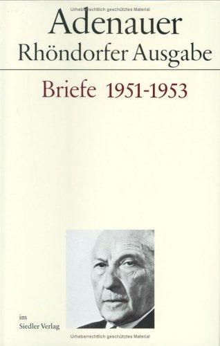 Rhöndorfer Ausgabe, Briefe 1951-1953 Gebundenes Buch – 1987 Konrad Adenauer: Rhöndorfer Ausgabe Siedler Verlag 3886800776