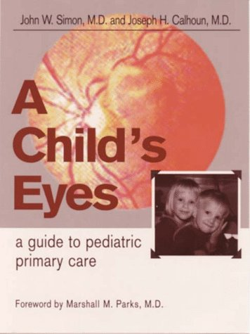 A Child's Eyes: A Guide to Pediatric Primary Care