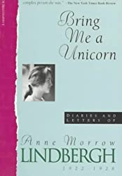 Bring Me a Unicorn: Diaries and Letters of Anne Morrow Lindbergh, 1922-1928