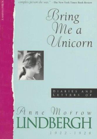Bring Me A Unicorn by Anne Morrow Lindbergh