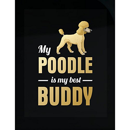 Best Buddy Poodle (My Poodle Is My Best Buddy - Sticker)