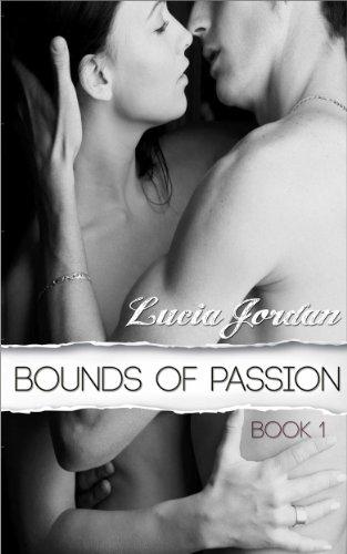 Bounds of Passion Book 1 (BDSM Billionaire) A Contemporary Erotic Romance (Bound series) (Lucia 1 Light)
