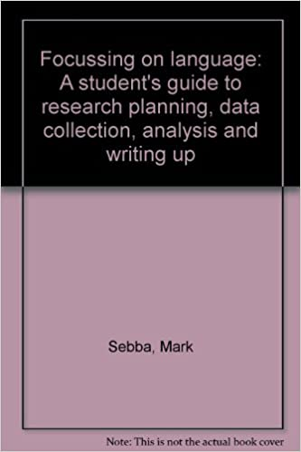 Focussing on language: A student 39:s guide to research planning, data collection, analysis and writing up