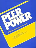 Peer Power : Applying Peer Helper Skills, Tindall, Judith A., 0915202867