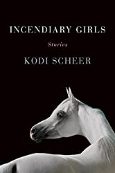 Incendiary Girls: Stories