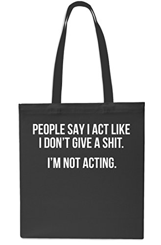 Give I'm Like 10 Don't People Act Black Shopping Not Tote I Small A 42cm Beach Bag litres x38cm Gym Say Shit Black Acting I qnzxzYtH