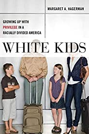 White Kids (Critical Perspectives on Youth)